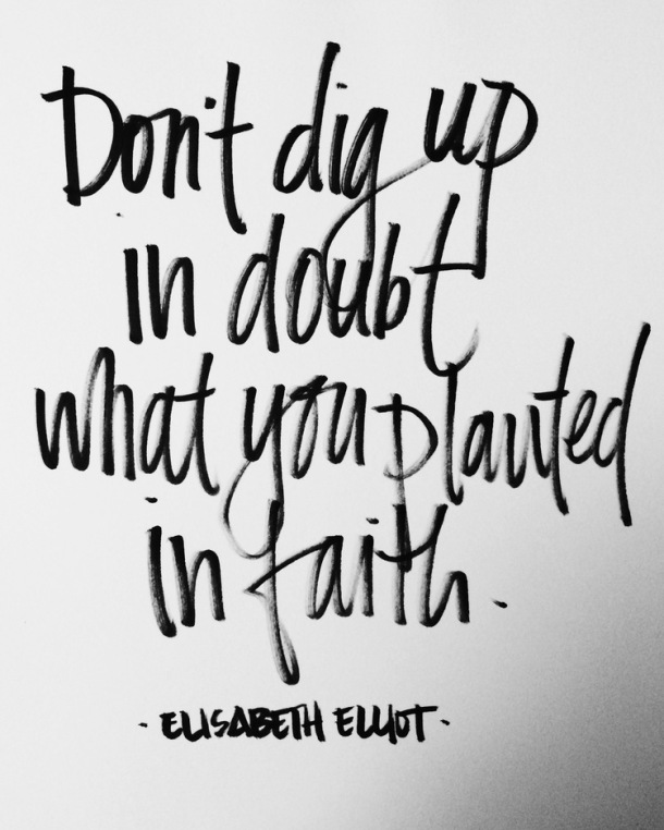 Elisabeth Elliot Quotes On Love: Sunday Morning Photo Inspiration And A Quote: Doubt